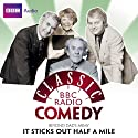 Classic BBC Radio Comedy: Beyond Dad's Army: It Sticks Out Half a Mile Radio/TV Program by Jimmy Perry, David Croft Narrated by Arthur Lowe, John Le Mesurier, Ian Lavender