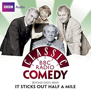Classic BBC Radio Comedy: Beyond Dad's Army: It Sticks Out Half a Mile Radio/TV Program