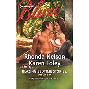 Blazing Bedtime Stories, Volume IX | [Rhonda Nelson, Karen Foley]