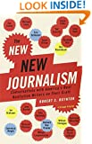 The New New Journalism: Conversations with America's Best Nonfiction Writers on Their Craft