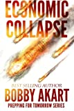 Economic Collapse: Prepping for Tomorrow (Volume 3)