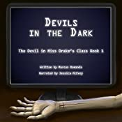 Devils in the Dark: The Devil in Miss Drake's Class, Book 1 | Marcus Damanda