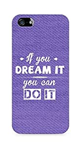 Amez If you can Dream it You can do it Back Cover For Apple iPhone 5s
