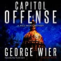 Capitol Offense: Bill Travis, Book 2 Audiobook by George Wier Narrated by Frank Clem