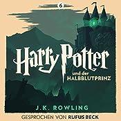 Harry Potter und der Halbblutprinz: Gesprochen von Rufus Beck (Harry Potter 6) | J.K. Rowling