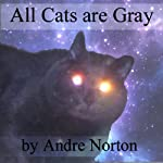 All Cats Are Gray | Andre Norton