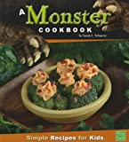 img - for A Monster Cookbook: Simple Recipes for Kids (First Cookbooks) book / textbook / text book
