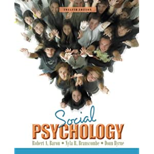Social Psychology Value Package (includes MyPsychLab CourseCompass with E-Book Student Access ) (12th Edition) Robert A. Baron, Nyla R. Branscombe and Donn R. Byrne