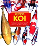 img - for Mini Encyclopedia of Keeping Koi by Keith Holmes (2005-05-01) book / textbook / text book