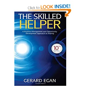 The Skilled Helper: A Problem-Management and Opportunity-Development Approach to Helping Gerard Egan
