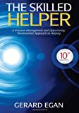 img - for The Skilled Helper: A Problem-Management and Opportunity-Development Approach to Helping (HSE 123 Interviewing Techniques) book / textbook / text book
