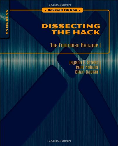 Dissecting the Hack: The F0rb1dd3n Network, Revised Edition