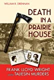 img - for Death in a Prairie House: Frank Lloyd Wright and the Taliesin Murders book / textbook / text book