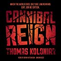 Cannibal Reign (       UNABRIDGED) by Thomas Koloniar Narrated by Brian Hutchison