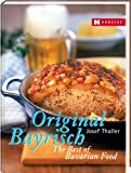 Josef Thaller Original Bayrisch - The Best of Bavarian Food