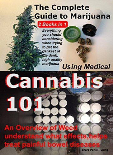 The Complete Guide to Marijuana Strains: Cannabis 101: The Complete Guide to Marijuana