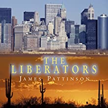 The Liberators Audiobook by James Pattinson Narrated by Terry Wale