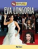 img - for Eva Longoria (Overcoming Adversity: Sharing the American Dream) book / textbook / text book