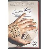 John Dies at the End ~ David Wong