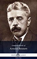 Delphi Complete Works of Arnold Bennett (Illustrated) (Series Four Book 8) (English Edition)