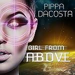 Girl from Above: Escape: The 1000 Revolution, Book 2   Pippa DaCosta
