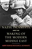 Nazis, Islamists, and the Making of the Modern Middle East (0300140908) by Rubin, Barry