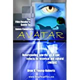 The Film Reader's Guide To James Cameron's Avatarby Bryn V. Young-Roberts