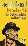 Der goldene Pfeil: Eine Geschichte zwischen zwei Bemerkungen (Joseph Conrad, Gesammelte Werke in Einzelbänden)