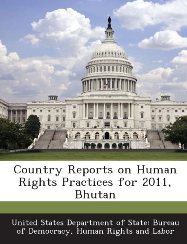 Country Reports on Human Rights Practices for 2011, Bhutan