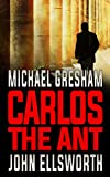 Image of Michael Gresham: Carlos the Ant (Michael Gresham Series)