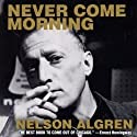 Never Come Morning (       UNABRIDGED) by Nelson Algren Narrated by Stefan Rudnicki