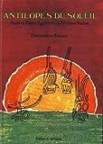 img - for Antilopes du soleil: Arts et rites agraires d'Afrique noire (French Edition) book / textbook / text book
