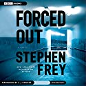 Forced Out Audiobook by Stephen Frey Narrated by L. J. Ganser
