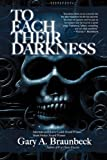 To Each Their Darkness (0984553517) by Braunbeck, Gary A.