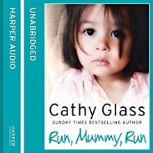 Run, Mummy, Run (       UNABRIDGED) by Cathy Glass Narrated by Denica Fairman