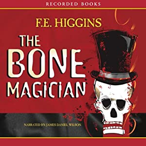 The Bone Magician | [F. E. Higgins]