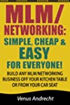 MLM/Networking: Simple, Cheap, and Ea...