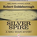 Silver Spire: A Nero Wolfe Mystery, Book 6 (       UNABRIDGED) by Robert Goldsborough Narrated by L J Ganser