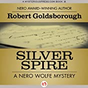 Silver Spire: A Nero Wolfe Mystery, Book 6 | [Robert Goldsborough]