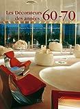 echange, troc Patrick Favardin, Guy Bloch-Champfort - Les décorateurs des années 60-70