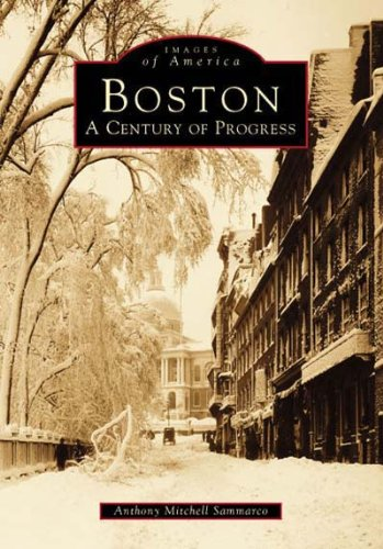Boston: A Century of Progress (Images of America)