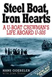 img - for Steel Boat Iron Hearts: A U-boat Crewman's Life Aboard U-505 book / textbook / text book