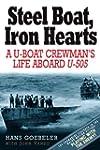 Steel Boat Iron Hearts: A U-boat Crew...