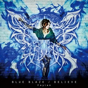 [Single] Faylan 飛蘭 – BLUE BLAZE/BELIEVE (FLAC)(Download)[2013.10.23]