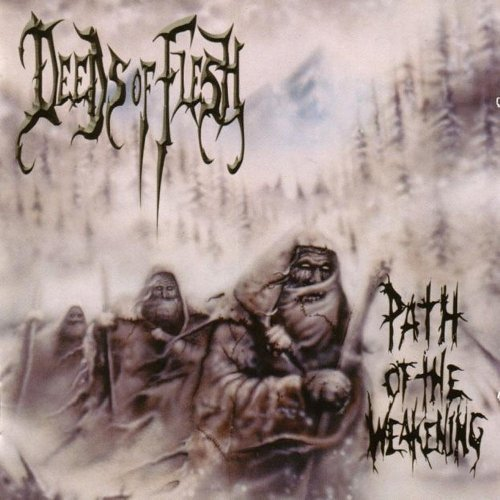 Deeds Of Flesh-Path Of The Weakening-(ULR001)-CD-FLAC-2000-86D Download