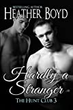 Hardly a Stranger (The Hunt Club Book 3)
