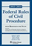 Federal Rules of Civil Procedure, 2013-2014: Statutory Supplement with Resources for Study