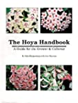 The Hoya Handbook: A Guide for the Gr...