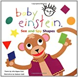 Baby Einstein: See and Spy Shapes (0786808098) by Aigner-Clark, Julie