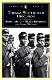 Army Life in a Black Regiment: and Other Writings (Penguin Classics) by Higginson, Thomas Wentworth (1997) Paperback